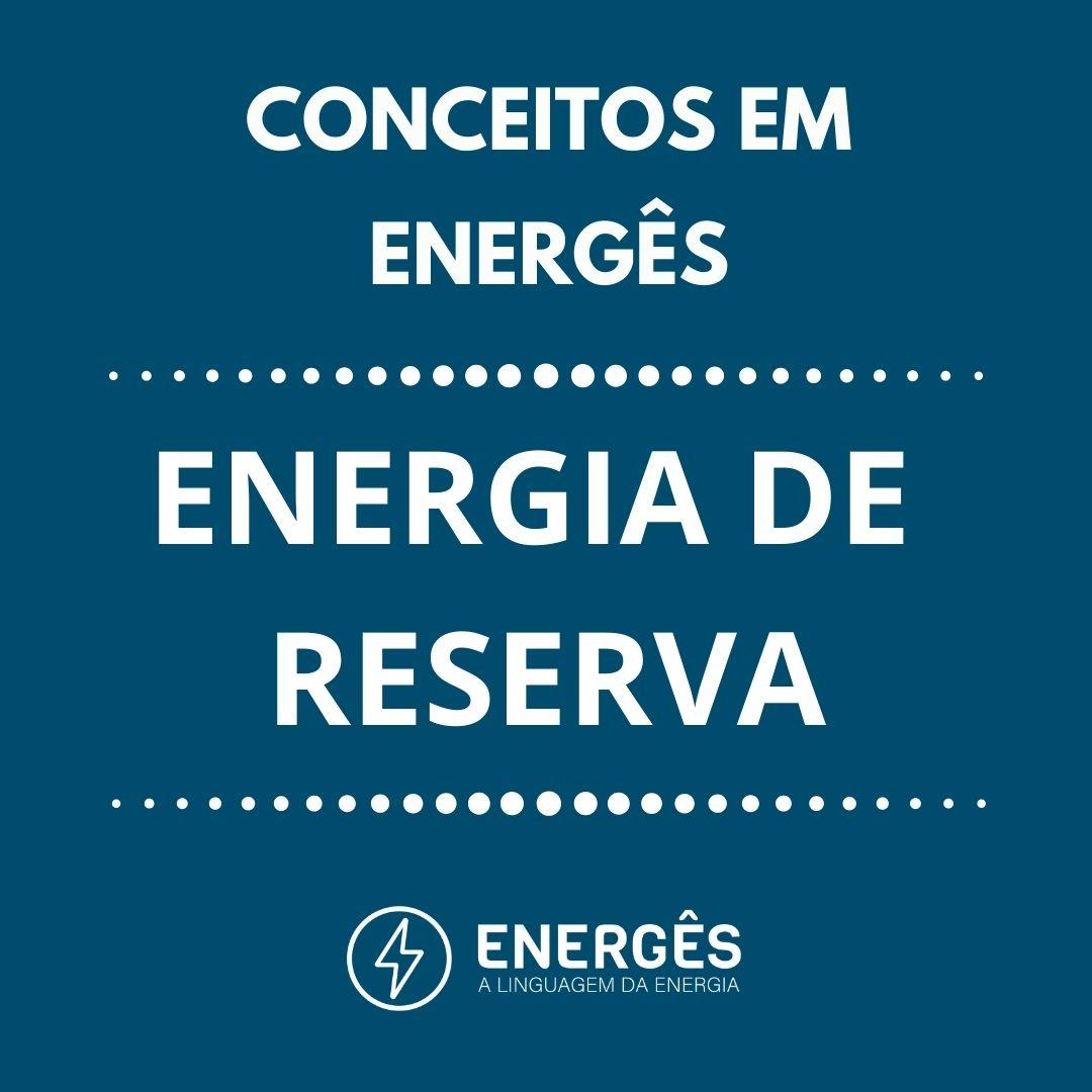 CAPA PARA DEFINIÇÕES 4 - ENERGIA DE RESERVA. O QUE É?