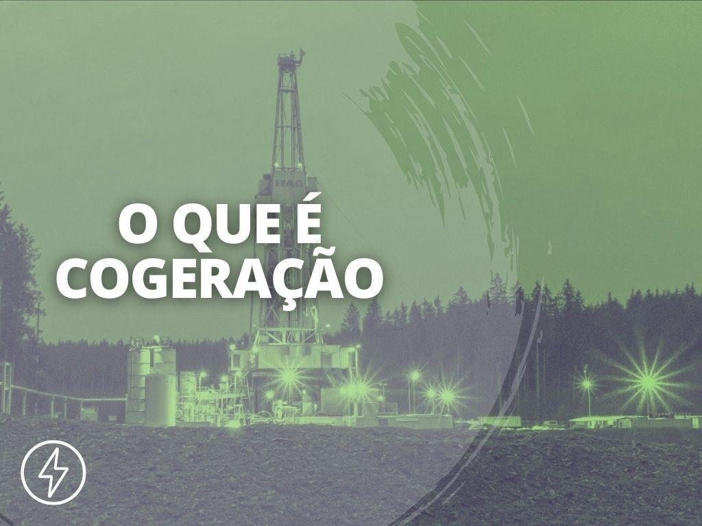 CAPA BLOG 2ª TEMPORADA ENERGÊS 2 - O QUE É COGERAÇÃO
