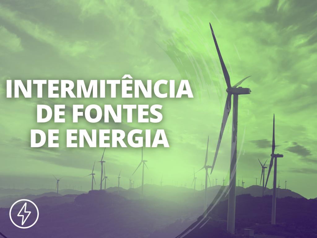 Intermitência de Fontes de Energia