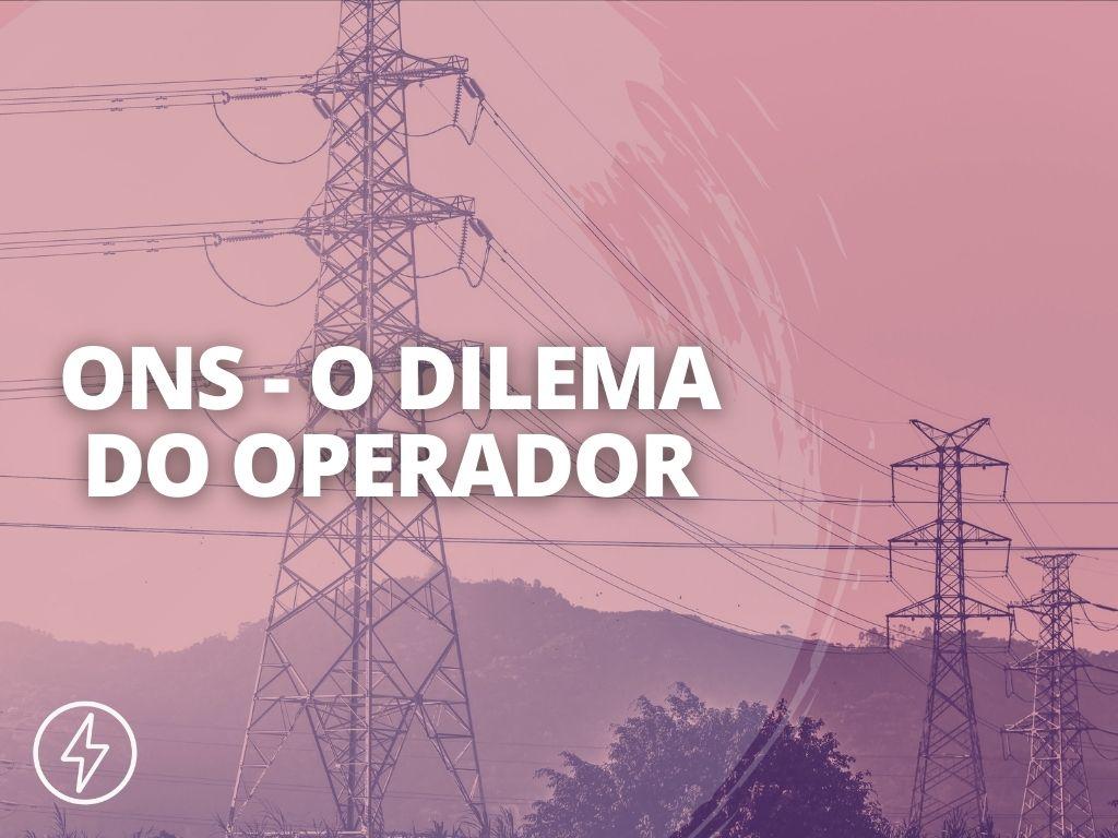 CAPA BLOG 2ª TEMPORADA ENERGÊS 2 - OPERAÇÃO DO SISTEMA E O DILEMA DO OPERADOR