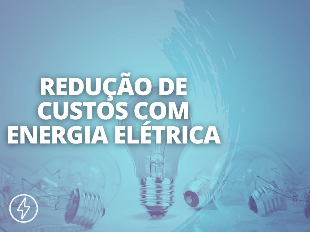 8 Dicas de Redução de Consumo de Energia Elétrica