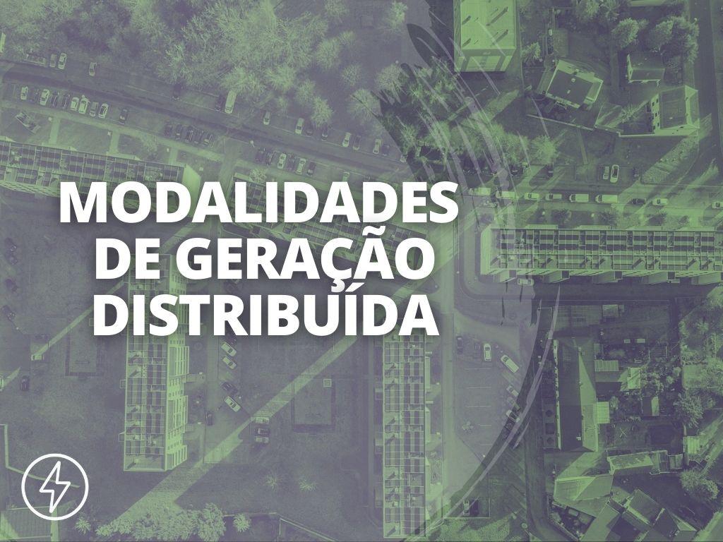 CAPA BLOG 2ª TEMPORADA ENERGÊS 3 - ENTENDA AS 4 MODALIDADES DE GERAÇÃO DISTRIBUÍDA