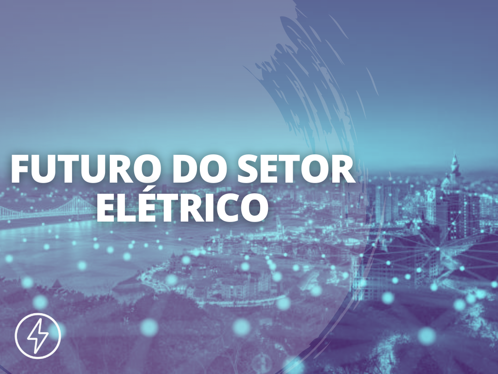 Futuro do setor elétrico