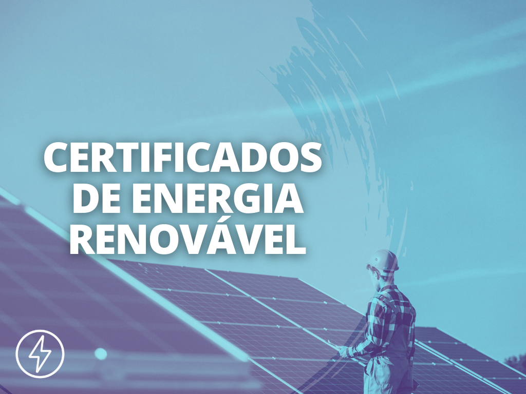 CAPA Como Funcionam os Certificados de Energia Renovável - COMO FUNCIONAM OS RECs - CERTIFICADOS DE ENERGIA RENOVÁVEL