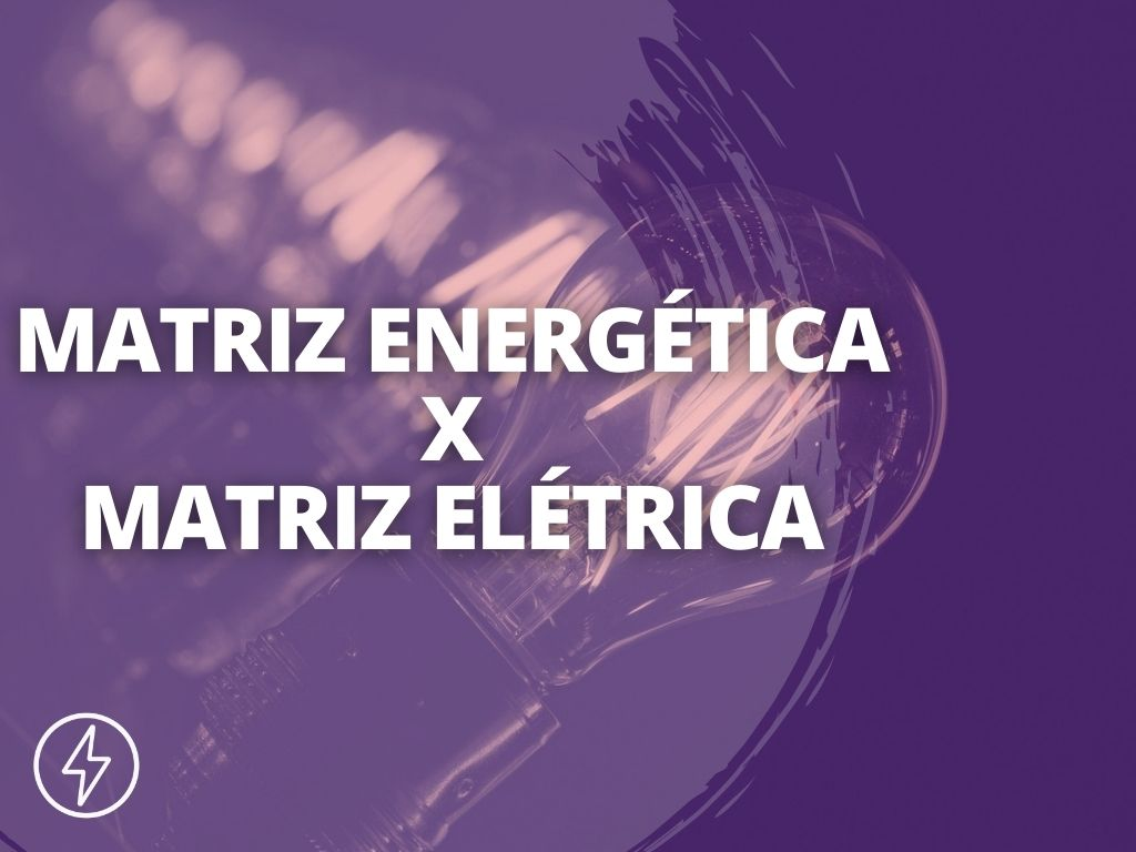 Capa - Matriz Elétrica x Matriz Energética