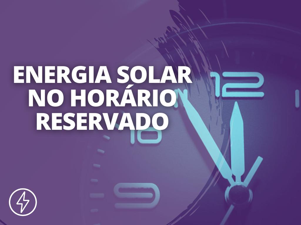 Energia solar no horário reservado - BLOG